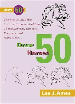 Step by Step How to DRAW 50 HORSES by Lee J. Ames