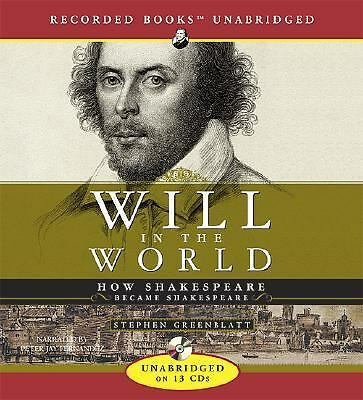 Will in the World: How Shakespeare Became Shakespeare, Stephen J. Greenblatt, Go