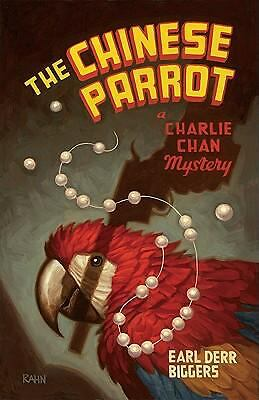 The Chinese Parrot: A Charlie Chan Mystery (Charlie Chan Mysteries), Biggers, Ea