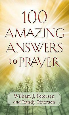 100 Amazing Answers to Prayer, Petersen, William J., Petersen, Randy, Good Book