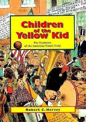 Children of the Yellow Kid: The Evolution of the American Comic Strip, Walker, B