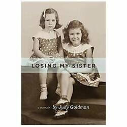 Losing My Sister, A Memoir, Judy Goldman, Good Book