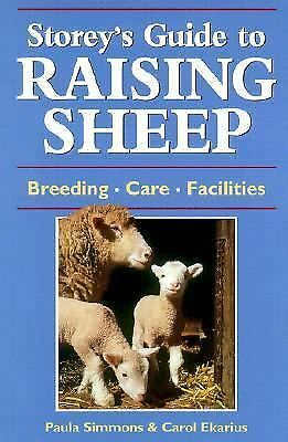 Storey's Guide to Raising Sheep Breeding Care Facilities, Simmons, Paula; Ekariu