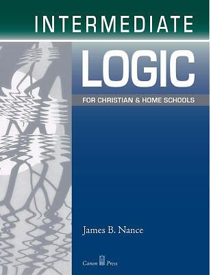 Intermediate Logic: Student, James B. Nance, Good Book
