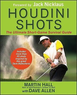 Houdini Shots: The Ultimate Short Game Survival Guide, Hall, Martin, Good Book