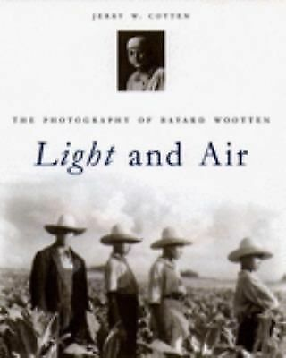 Light and Air: The Photography of Bayard Wootten, Jerry W. Cotten, Good Book