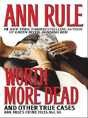 Worth More Dead and Other True Cases, Rule, Ann, Good Book