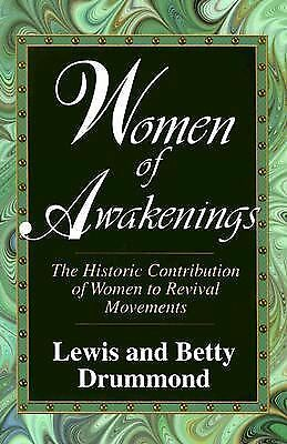 Women of Awakenings: The Historic Contribution of Women to Revival, Drummond, Be