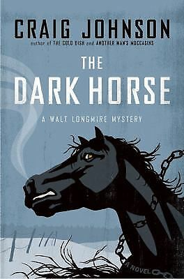 The Dark Horse: A Walt Longmire Mystery (Walt Longmire Mysteries), Johnson, Crai