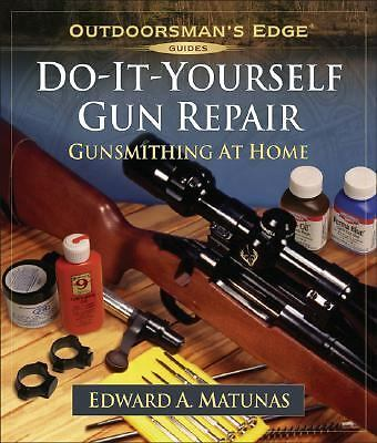 Do-It-Yourself Gun Repair: Gunsmithing at Home Outdoorsman's Edge)