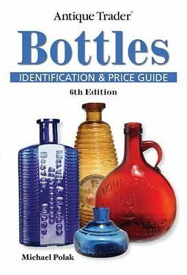 Antique Trader Bottles Identification and Price Guide, Polak, Michael, Acceptabl