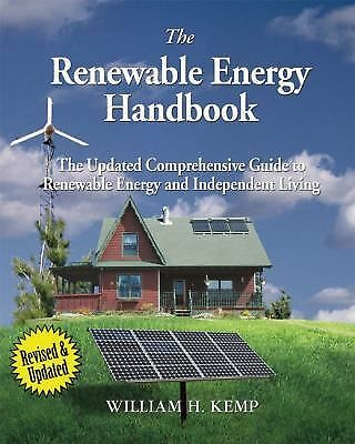 The Renewable Energy Handbook, Revised Edition: The Updated Comprehensive Guide