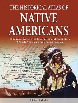 The Historical Atlas of Native Americans Historical Atlas Series)