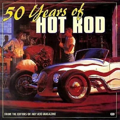 50 Years of the Hot Rod, Peteren's Hot Rod Magazine Editors, Very Good Book