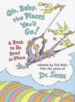 Oh, Baby, the Places You'll Go! Tish Rabe  Dr. Seuss IN-UTERO reading GIFT QUAL