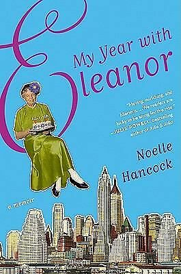 My Year with Eleanor : A Memoir by Noelle Hancock (2011, Hardcover)