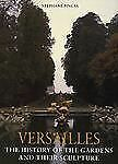 Versailles: The History of the Gardens and Their Sculpture, Rocher-Gilotte, Mary