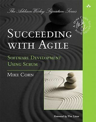 Succeeding with Agile: Software Development Using Scrum, Cohn, Mike, Good Book