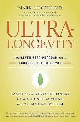 UltraLongevity : The Seven-Step Program for a Younger, Healthier You by Mark ...