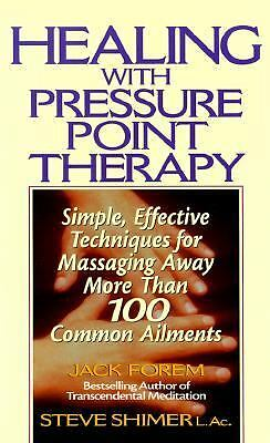 Healing with Pressure Point Therapy: Simple, Effective Techniques for Massaging