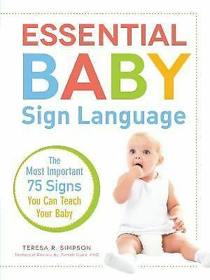 Essential Baby Sign Language: The Most Important 75 Signs You Can Teach Your Bab