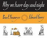 Why We Have Day and Night, Edward Gorey, Peter F. Neumeyer, Good Book