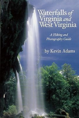 Waterfalls of Virginia and West Virginia, Kevin Adams, Good Book