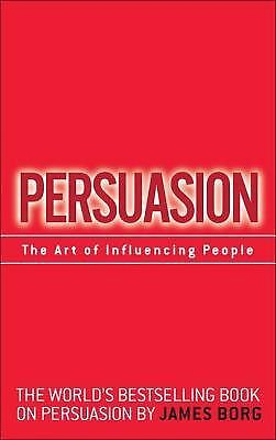 Persuasion: The Art of Influencing People, Borg, James, Good Book