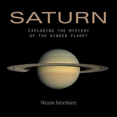Saturn: Exploring the Mystery of the Ringed Planet, Mortillaro, Nicole, Good Boo