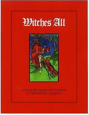 Witches All: A Treasury from Past Editions of The Witches' Almanac, , Very Good