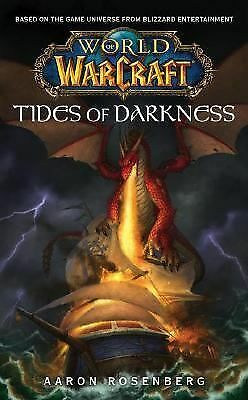 Tide of Darkness: World of Warcraft, Rosenberg, Aaron, Good Book