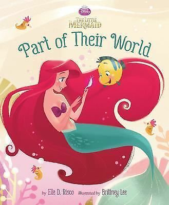 Part of Their World (Disney Princess: the Little Mermaid), Disney Book Group, Go