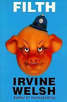 Filth by Irvine Welsh (1998, Paperback)