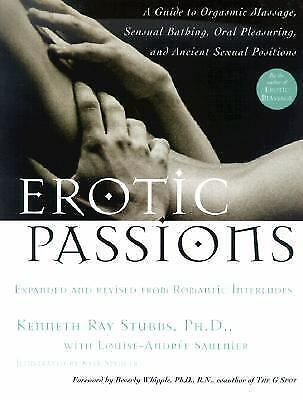 Erotic Passions: A Guide to Orgasmic massage, Sensual Bathing, Oral Pleasuring,