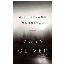 A Thousand Mornings, Oliver, Mary, Good Book