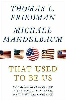 That Used to Be Us : How America Fell Behind in the World It Invented and HB