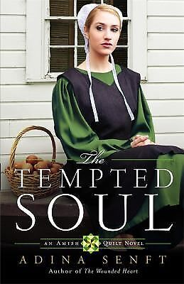 The Tempted Soul: An Amish Quilt Novel, Senft, Adina, Good Book