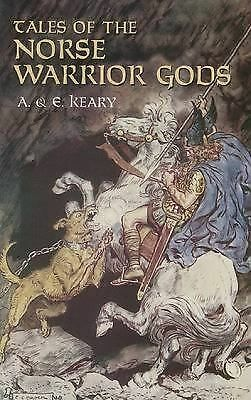 Tales of the Norse Warrior Gods: The Heroes of Asgard, Keary, Eliza, Keary, Anni