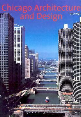 Chicago Architecture and Design, 1923-1993: Reconfiguration of an American Metro