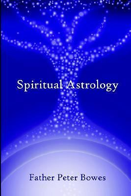 Spiritual Astrology, Father Peter Bowes, Good Book