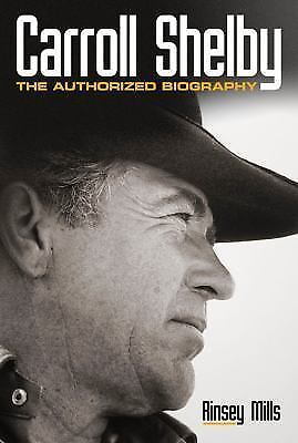Carroll Shelby: The Authorized Biography, Mills, Rinsey, Good Book