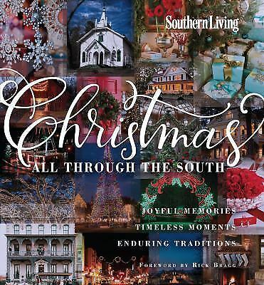 Southern Living Christmas All Through The South: Joyful Memories, Timeless Momen