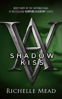 Shadow Kiss (Vampire Academy, Book 3), Richelle Mead, Good Book