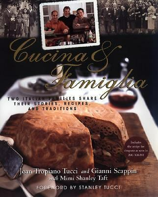 Cucina & Famiglia: Two Italian Families Share Their Stories, Recipes, And Tradit