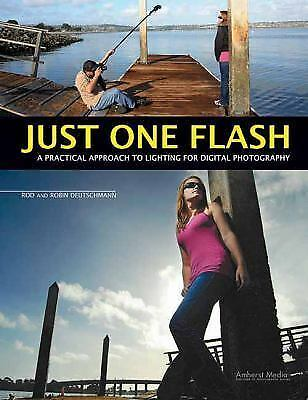 Just One Flash: A Practical Approach to Lighting for Digital Photography, Deutsc