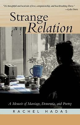 Strange Relation: A Memoir of Marriage, Dementia, and Poetry, Hadas, Rachel, Goo