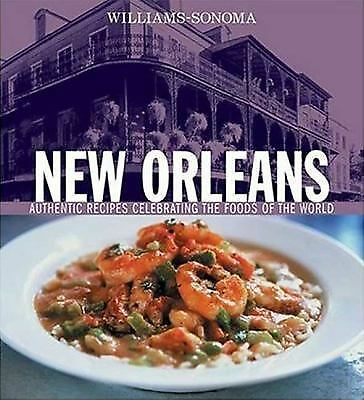 Williams-Sonoma Foods of the World: New Orleans: Authentic Recipes Celebrating t