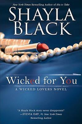 Wicked for You (A Wicked Lovers Novel), Black, Shayla, Good Book
