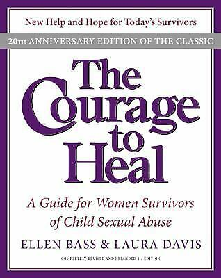 The Courage to Heal : A Guide for Women Survivors of Child Sexual Abuse by El...