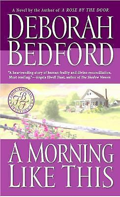 A Morning Like This by Deborah Bedford (2004, Paperback)